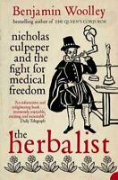 Herbalist : Nicholas Culpeper and the Fight for Medical Freedom, Paperback by...
