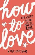 How to Love, Cotugno, Katie, Excellent
