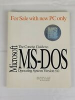 Vintage 1991 The Concise Guide To Microsoft MS-DOS Operating System Version 5.0