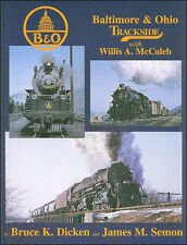 Baltimore & Ohio Trackside with Willis McCaleb / Railroad