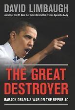 The Great Destroyer: Barack Obama's War on the Republic (Hardback or Cased Book)