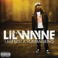 LIL WAYNE - I AM NOT A HUMAN BEING   - CD NEUWARE