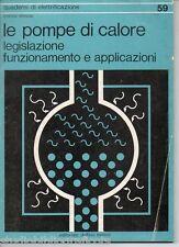 Elmosi LE POMPE DI CALORE legislazione funzionamento applicazioni ; Ed. Delfino