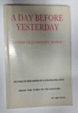 A Day Before Yesterday: Good Old Sydney Town by Abe Davis (Paperback, 1978)