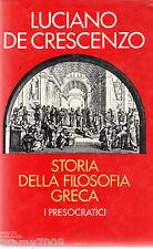 LIBRO= Storia della filosofia greca. I presocratici=LUCIANO DE CRESCENZO=1984