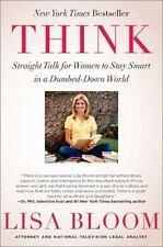 Think : Straight Talk for Women to Stay Smart in a Dumbed-down World by Lisa...