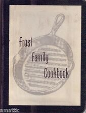 Frost Family Cookbook -( Orville and Catherine Frost of Missouri )