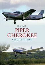 Piper Cherokee: A Family History by Ron Smith (PA-28, PA-32)