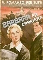 BARBARA FA CARRIERA L. Whetter 1947 Corriere delle Sera IL ROMANZO PER TUTTI