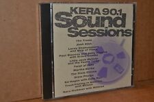 KERA 90.1 SOUND SESSIONS 1993 LIKE NEW CD WITH RARE EARLY LIVE DIXIE CHICKS +