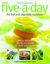 How to Get Your Five-a-Day Fruit by Christine Ingram & Maggie Mayhew - Paperback