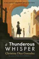A Thunderous Whisper by Gonzalez, Christina Diaz