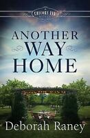 A Chicory Inn Novel: Another Way Home : A Chicory Inn Novel by Deborah Raney...