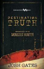 Destination Truth: Memoirs of a Monster Hunter, Gates, Josh, Good Book