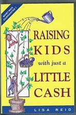 Raising Kids with Just a Little Cash by Lisa Reid (1996, Paperback)