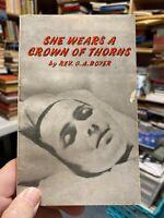 She Wears a Crown of Thorns (Marie Rose Ferron) By Rev O.A. Boyer, STL. PB 1958