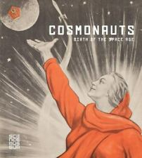 NEW Cosmonauts : Birth of the Space Age (2015, Hardcover) $98.00