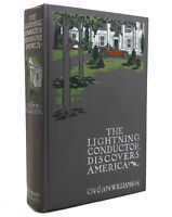 C. N. & A. M. Williamson THE LIGHTNING CONDUCTOR DISCOVERS AMERICA  1st Edition