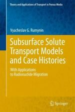 Theory and Applications of Transport in Porous Media Ser.: Subsurface Solute...