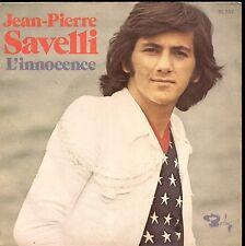 "45 TOURS / 7"" SINGLE--JEAN PIERRE SAVELLI--L'INNOCENCE / OUI JE T'AIME"