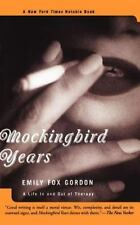 Mockingbird Years : A Life in and Out of Therapy by Emily Fox Gordon (2001, Pap…