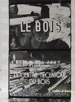 FILM Images Fixes DOCUMENTAIRE : LE BOIS par LE CENTRE TECHNIQUE du BOIS