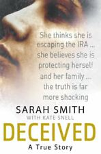 Deceived: A True Story-Kate Snell,Sarah Smith
