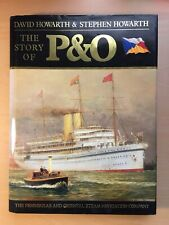 The Story of P&O - 150 Years - 1837 to 1987 - David Howarth and Stephen Howarth