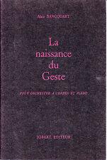 La Naissance du Geste pour orchestre a cordes et piano Alain Bancquart