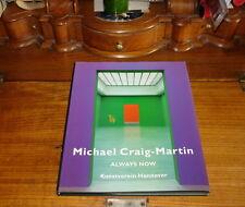 MICHAEL CRAIG-MARTIN-ALWAYS NOW;KUNSTVEREIN HANNOVER