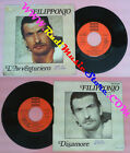 LP 45 7'' FILIPPONIO L'avventuriero Disamore 1978 italy CETRA no cd mc vhs dvd