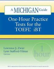 One-Hour Practice Tests for the TOEFL(R)  iBT: A Michigan Guide by