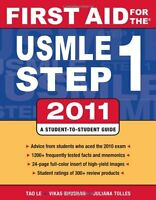First Aid for the USMLE Step 1 2011 (First Aid USMLE) by Tao Le, Vikas Bhushan,