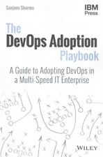 DevOps Adoption Playbook : A Guide to Adopting DevOps in a Multi-Speed IT Ent...