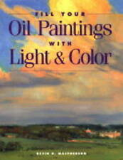 NEW Fill Your Oil Paintings with Light & Color by Kevin MacPherson