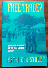 Free Trade Informal Economies at the US Mexican Border by Kathleen Staudt PB