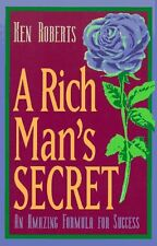 A Rich Mans Secret: An Amazing Formula for Success by Ken Roberts