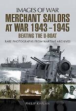 Merchant Sailors at War 1943 - 1945 - Beating the U-boat (Images of War), Kaplan