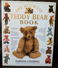 The Ultimate Teddy Bear Book Complete Guide Pauline Cockrill Photographic Catalo