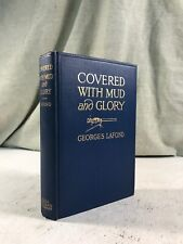 Covered With Mud & Glory Georges Lafond Machine Gun Company in Action Book