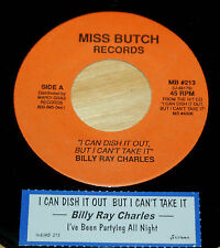 Billy Ray Charles 45 I Can Dish It Out, But I Can't Take It NM w/ts MISS BUTCH