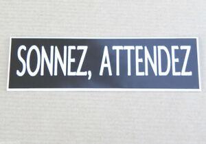 """plaque gravée """"SONNEZ , ATTENDEZ"""" (2 versions)  MOYEN format"""
