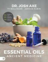 Essential Oils : Ancient Medicine by Jordan Rubin, Josh Axe and Ty Bollinger ...