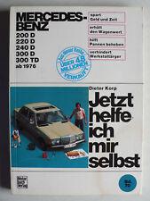 jetzt helfe ich mir selbst - Mercedes 200 D - 300 TD ab 1976, Motorbuch Band 70