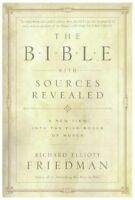 Bible With Sources Revealed : A New View Into The Five Books Of Moses, Paperb...