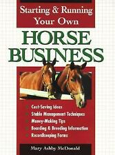 Starting and Running Your Own Horse Business by Mary Ashby McDonald (1997,...