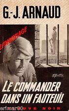 G.J ARNAUD / Le Commander dans un fauteuil / Fleuve Noir - Espionnage / 1 ère Ed