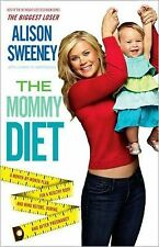 THE MOMMY DIET - ALISON SWEENEY (HARDBACK) BEFORE, DURING & AFTER PREGNANCY