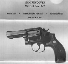 Smith & Wesson Model 547 Revolver 9mm - Parts, Use & Maintenance Manual