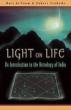 Light on Life: An Introduction to the Astrology of India: By Hart de Fouw, Ro...